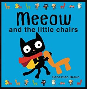 Meeow and the Little Chairs by Sebastien Braun