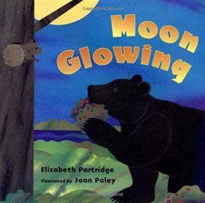 Moon Glowing by Elizabeth Partridge Illustrated by Joan Paley