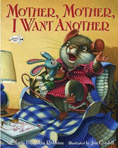 Mother, Mother, I Want Another by Maria Polushkin Robbins Illustrated by Jon Goodell