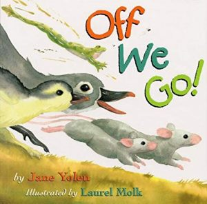 Off We Go! by Jane Yolen Illustrated by Laurel Molk