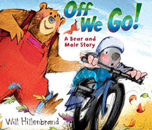 Off We Go! A Bear and Mole Story by Will Hillenbrand