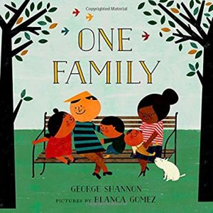 One Family by George Shannon Illustrated by Blanca Gomez