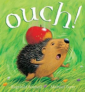 Ouch! by Ragnhild Scamell Illustrated by Michael Terry
