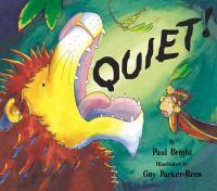 Quiet! Paul Bright Illustrated by Guy Parker-Rees
