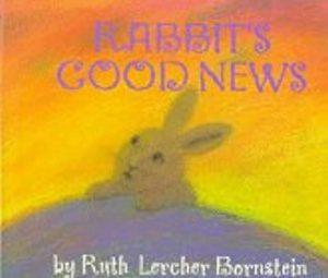 Rabbit's Good News by Ruth Lercher Bornstein