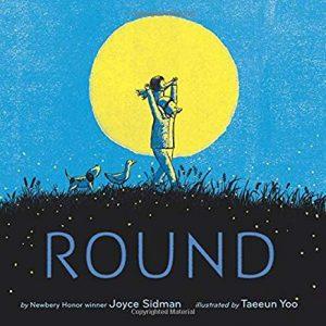 Round by Joyce Sidman Illustrated by Taeeun Yoo