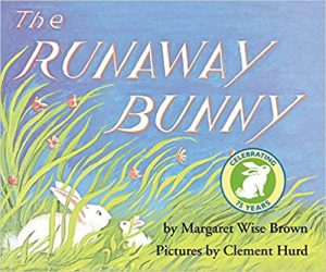 The Runaway Bunny by Margaret Wise Brown Pictures by Clement Hurd