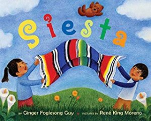 Siesta by Ginger Foglesong Guy Illustrated by Rene King Moreno