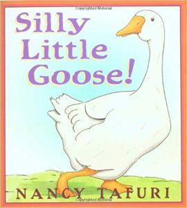 Silly Little Goose by Nancy Tafuri
