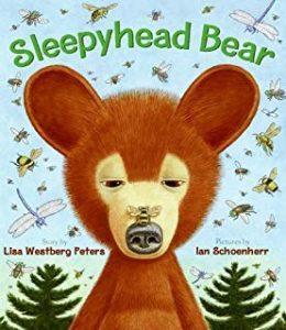 Sleepyhead Bear by Lisa Westberg Peters Illustrated by Ian Schoenherr