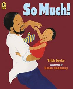 So Much! by Trish Cooke Illustrated by Helen Oxenbury