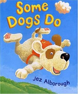 Some Dogs Do by Jez Alborough
