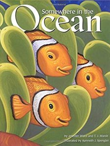 Somewhere In the Ocean by Jennifer Ward and T.J. Marsh Illustrated by Kenneth J. Spengler