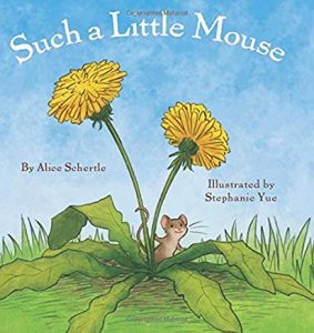 Such a Little Mouse by Alice Schertle Illustrated by Stephanie Yue