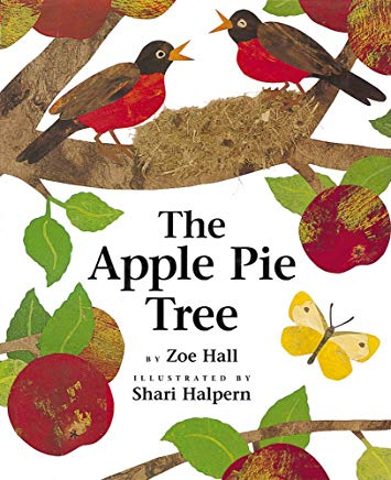 The Apple Pie Tree by Zoe Hall Illustrated by Shari Halpern