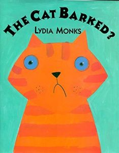 The Cat Barked? by Lydia Monks