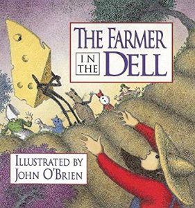 The Farmer in the Dell Illustrated by John O'Brien