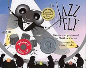 The Jazz Fly by Matthew Gollub Illustrated by Karen Hanke