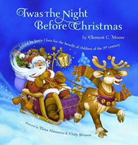 Twas the Night Before Christmas by Clement C. Moore Illustrated by Elena Almazova and Vitaly Shvarov