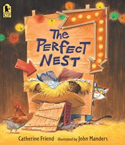 The Perfect Nest by Catherine Friend Illustrated by John Manders