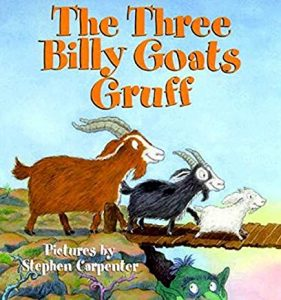 The Three Billy Goats Gruff Illustrated by Stephen Carpenter