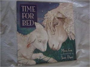 Time for Bed by Mem Fox Illustrated by Jane Dyer