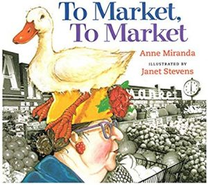 To Market, To Market by Anne Miranda Illustrated by Janet Stevens