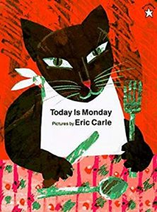 Today Is Monday Illustrated by Eric Carle