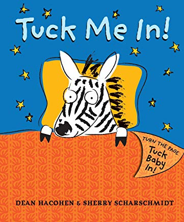 Tuck Me In! by Dean Hacohen and Sherry Scharschmidt