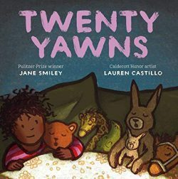 Twenty Yawns by Jane Smiley Illustrated by Lauren Castillo