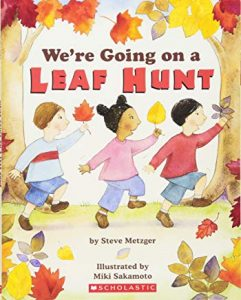 We're Going on a Leaf Hunt by Steve Metzger Illustrated by Miki Sakamoto