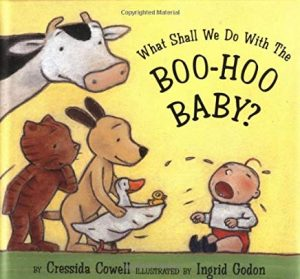 What Shall We Do With The Boo-Hoo Baby? by Cressida Cowell Illustrated by Ingrid Godon