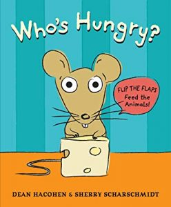 Who's Hungry? by Dean Hacohen & Sherry Scharschmidt