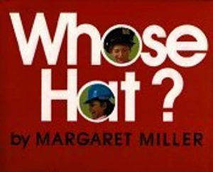 Whose Hat? by Margaret Miller