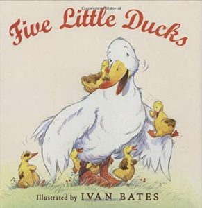 Five Little Ducks Illustrated by Ivan Bates