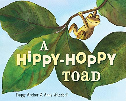 a hippy-hoppy toad by peggy archer illustrated by anne wilsdorf