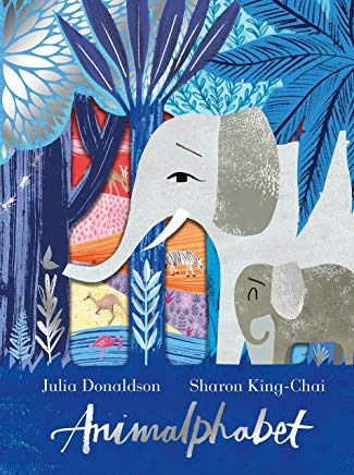 animalphabet by julia donaldson illustrated by sharon king-chai