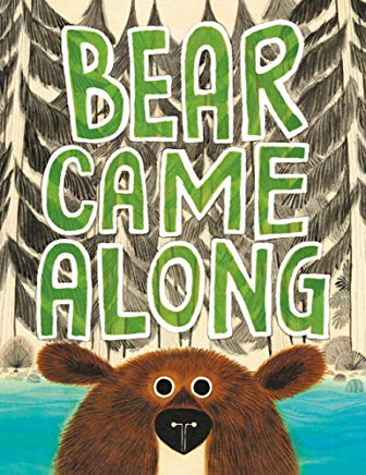 bear came along by richard t morris illustrated by leuyen pham