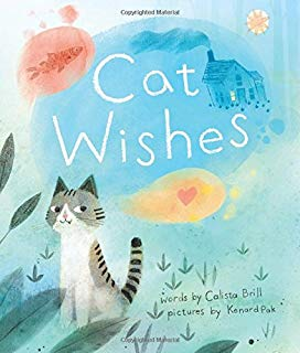 cat wishes by calista brill illustrated by kenard pak