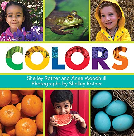 colors by shelley rotner and anne woodhull photographs by shelley rotner