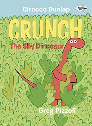 crunch the shy dinosaur by cirocco dunlap illustrated by greg pizzoli
