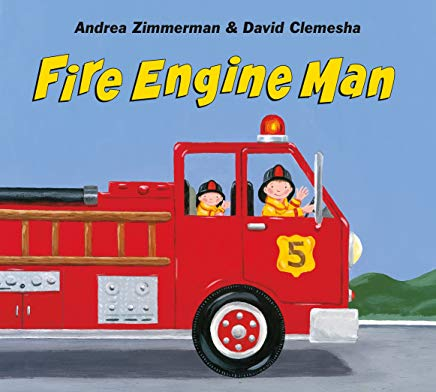 fire engine man by andrea zimmerman and david clemesha