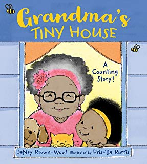Grandma's tiny house by janay brown-wood illustrated by priscilla burris