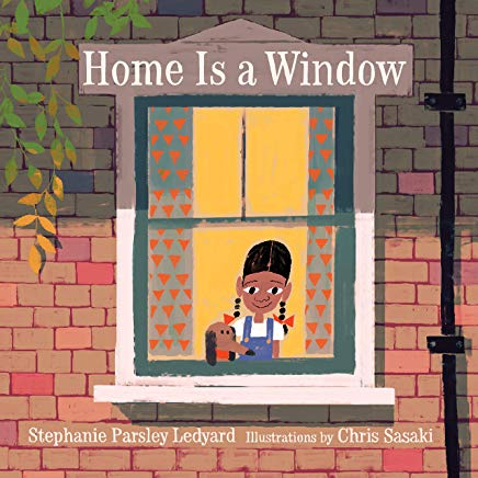 home is a window by stephanie parsley ledyard illustrated by chris sasaki