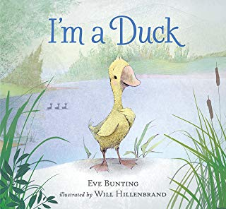 i'm a duck by eve bunting illustrated by will hillenbrand