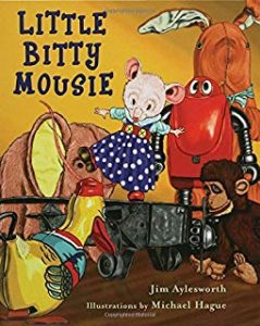 little bitty mousie by jim aylesworth illustrations by michael hague