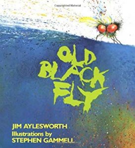 Old Black Fly by jim aylesworth illustrations by stephen gammell