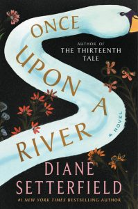 Once Upon a River by Diane Setterfield