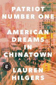 Patriot Number One, American Dreams in Chinatown by Lauren Hilgers