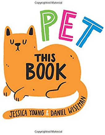 pet this book by jessica young illustrated by daniel wiseman